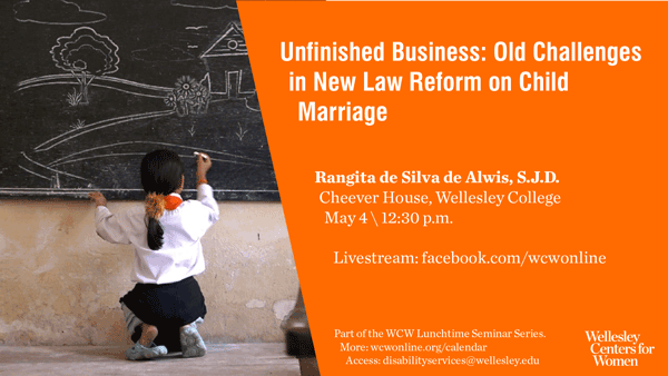flyer for May 4 presentation on child marriage law reform with Rangita de Silva de Alwis, S.J.D.